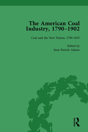 The American Coal Industry 1790–1902, Volume I Coal and the New Nation, 1790-1835 book cover