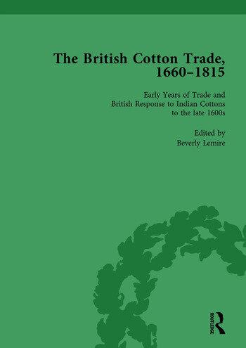 The British Cotton Trade, 1660-1815 Vol 1 book cover