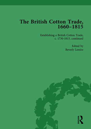 The British Cotton Trade, 1660-1815 Vol 4 book cover