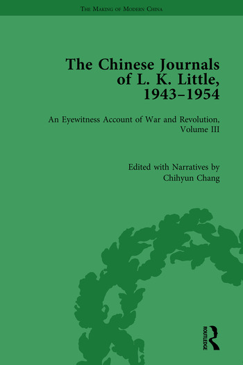 The Chinese Journals of L.K. Little, 1943–54 An Eyewitness Account of War and Revolution, Volume III book cover