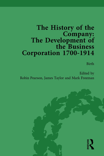 The History of the Company, Part I Vol 1 Development of the Business Corporation, 1700-1914 book cover
