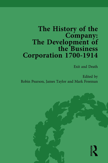 The History of the Company, Part I Vol 4 Development of the Business Corporation, 1700-1914 book cover