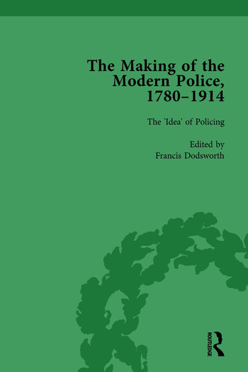 The Making of the Modern Police, 1780–1914, Part I Vol 1 book cover