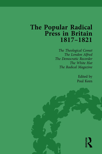 The Popular Radical Press in Britain, 1811-1821 Vol 6 A Reprint of Early Nineteenth-Century Radical Periodicals book cover