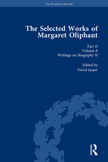 The Selected Works of Margaret Oliphant, Part II Volume 8 Writings on Biography II book cover