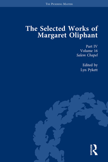 The Selected Works of Margaret Oliphant, Part IV Volume 16 Salem Chapel book cover