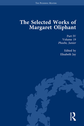 The Selected Works of Margaret Oliphant, Part IV Volume 19 Phoebe, Junior book cover