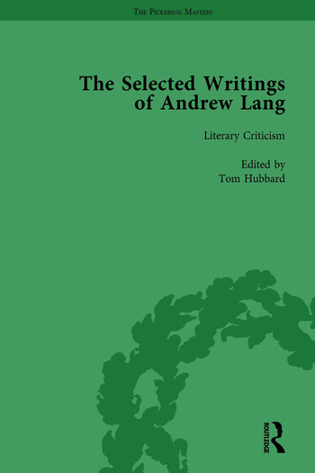 The Selected Writings of Andrew Lang Volume III: Literary Criticism book cover