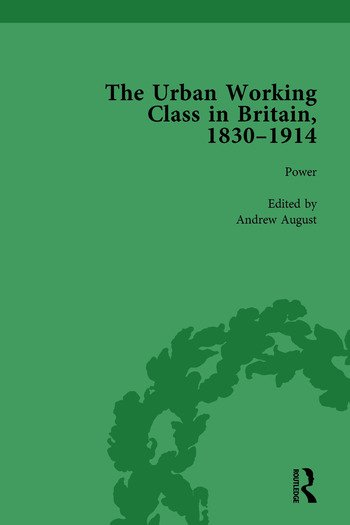 The Urban Working Class in Britain, 1830–1914 Vol 4 book cover