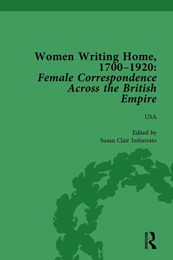 Women Writing Home, 1700-1920 Vol 6 Female Correspondence Across the British Empire book cover