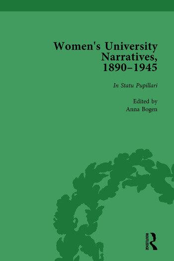 Women's University Narratives, 1890–1945, Part I Vol 1 Key Texts book cover