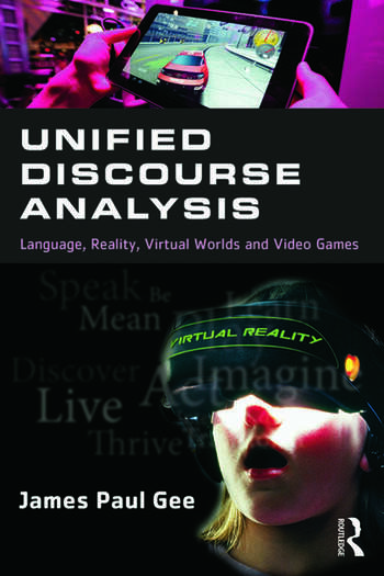 Unified Discourse Analysis Language, Reality, Virtual Worlds and Video Games book cover