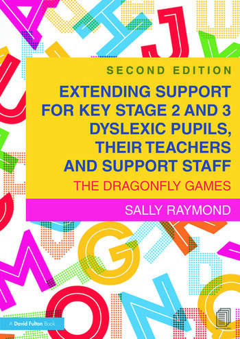 Extending Support for Key Stage 2 and 3 Dyslexic Pupils, their Teachers and Support Staff The Dragonfly Games book cover