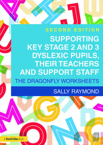 Supporting Key Stage 2 and 3 Dyslexic Pupils, their Teachers and Support Staff The Dragonfly Worksheets book cover