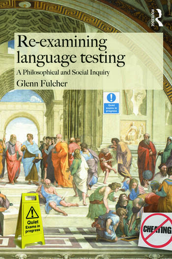 Re-examining Language Testing A Philosophical and Social Inquiry book cover