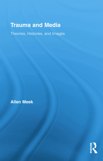 Trauma and Media Theories, Histories, and Images book cover