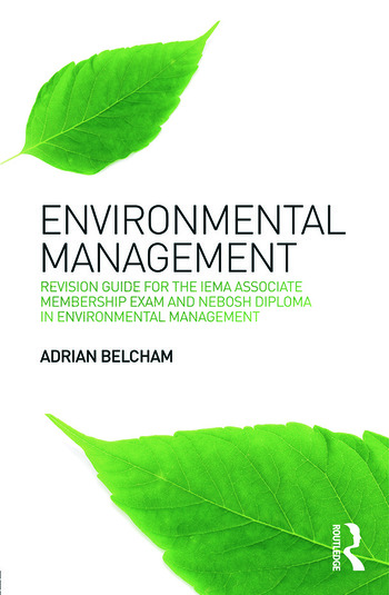 Environmental Management: Revision Guide for the IEMA Associate Membership Exam and NEBOSH Diploma in Environmental Management book cover
