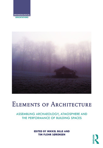 Elements of Architecture Assembling archaeology, atmosphere and the performance of building spaces book cover