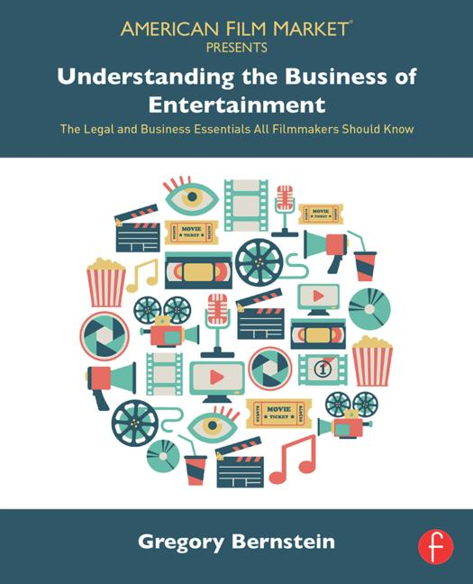 Understanding the Business of Entertainment The Legal and Business Essentials All Filmmakers Should Know book cover