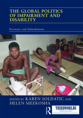 The Global Politics of Impairment and Disability Processes and Embodiments book cover