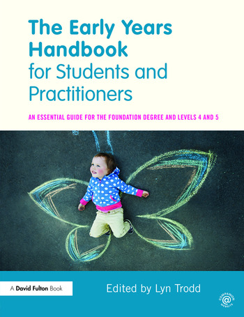 The Early Years Handbook for Students and Practitioners An essential guide for the foundation degree and levels 4 and 5 book cover