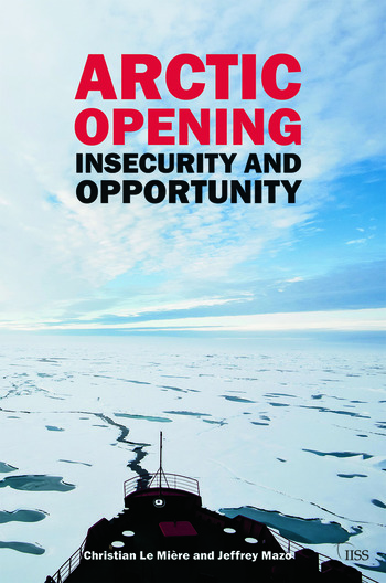 Arctic Opening Insecurity And Opportunity book cover