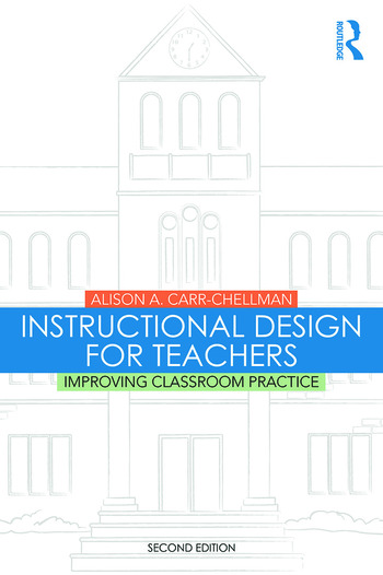 Instructional Design for Teachers Improving Classroom Practice book cover