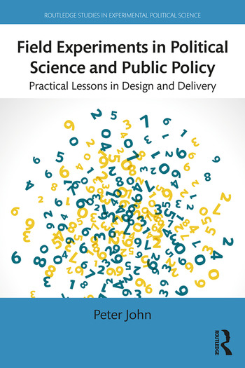 Field Experiments in Political Science and Public Policy Practical Lessons in Design and Delivery book cover