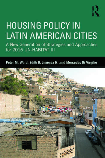 Housing Policy in Latin American Cities A New Generation of Strategies and Approaches for 2016 UN-HABITAT III book cover