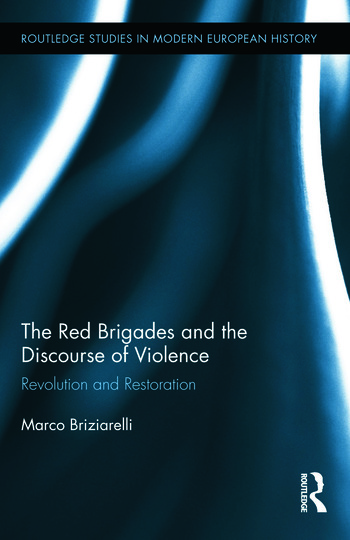 The Red Brigades and the Discourse of Violence Revolution and Restoration book cover