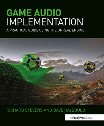 Game Audio Implementation A Practical Guide Using the Unreal Engine book cover