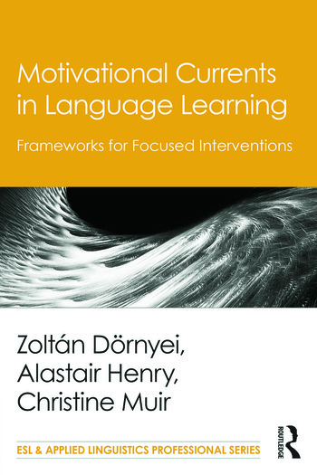 Motivational Currents in Language Learning Frameworks for Focused Interventions book cover