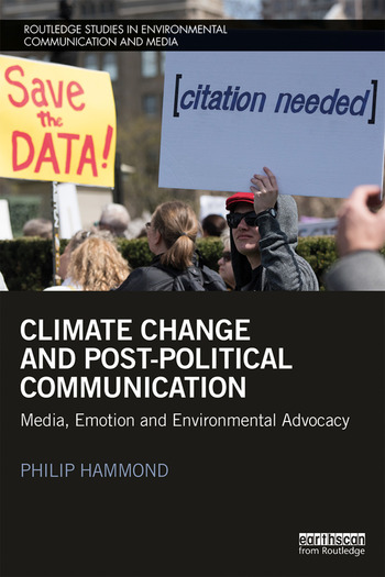 Climate Change and Post-Political Communication Media, Emotion and Environmental Advocacy book cover