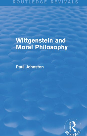 Wittgenstein and Moral Philosophy (Routledge Revivals) book cover