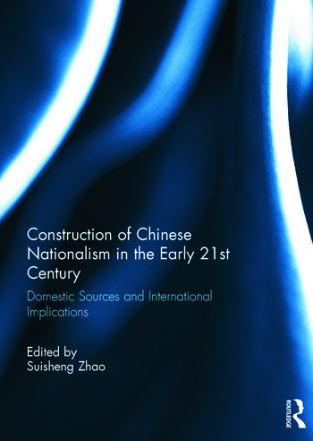 Construction of Chinese Nationalism in the Early 21st Century Domestic Sources and International Implications book cover