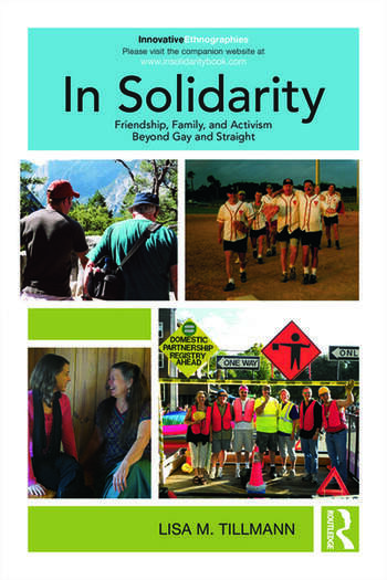 In Solidarity Friendship, Family, and Activism Beyond Gay and Straight book cover