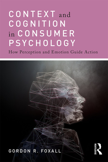 Context and Cognition in Consumer Psychology How Perception and Emotion Guide Action book cover
