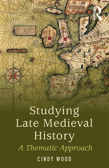 Studying Late Medieval History A Thematic Approach book cover