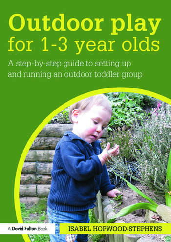 Outdoor Play for 1--3 Year Olds How to set up and run your own outdoor toddler group book cover