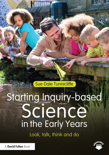 Starting Inquiry-based Science in the Early Years Look, talk, think and do book cover