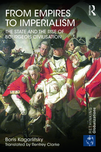 From Empires to Imperialism The State and the Rise of Bourgeois Civilisation book cover