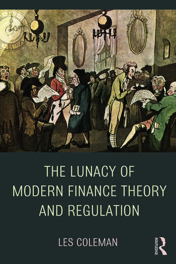 The Lunacy of Modern Finance Theory and Regulation book cover