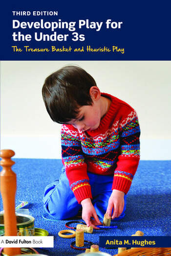 Developing Play for the Under 3s The Treasure Basket and Heuristic Play book cover