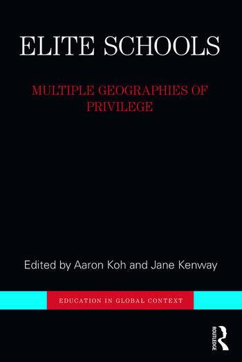 Elite Schools Multiple Geographies of Privilege book cover