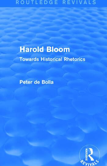 Harold Bloom (Routledge Revivals) Towards Historical Rhetorics book cover