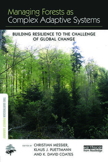 Managing Forests as Complex Adaptive Systems Building Resilience to the Challenge of Global Change book cover