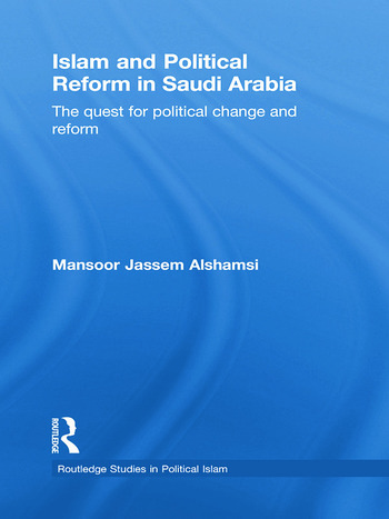 Islam and Political Reform in Saudi Arabia The Quest for Political Change and Reform book cover