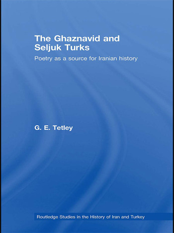 The Ghaznavid and Seljuk Turks Poetry as a Source for Iranian History book cover