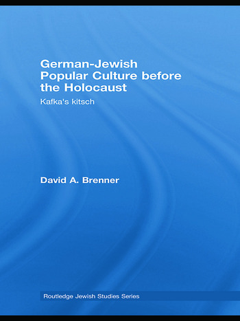 German-Jewish Popular Culture before the Holocaust Kafka's kitsch book cover