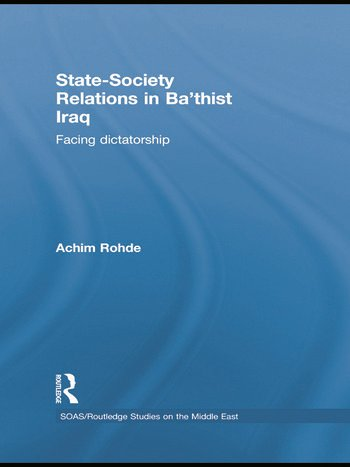 State-Society Relations in Ba'thist Iraq Facing Dictatorship book cover